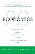 Economics 2.0: What the Best Minds in Economics Can Teach You About Business and Life by Norbert Häring