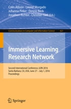 Immersive Learning Research Network: Second International Conference, iLRN 2016 Santa Barbara, CA, USA, June 27 – July 1, 2016 Proceeding by Colin Allison