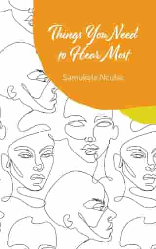 Things You Need to Hear Most: A collection of poetry and notes rooted in self-love