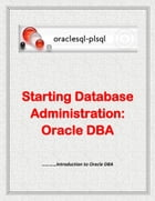 Starting Database Administration: Oracle DBA by Oraclesql-plsql