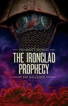 The Ironclad Prophecy by Pat Kelleher