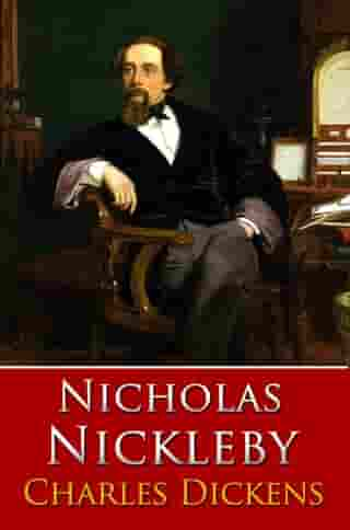 NICHOLAS NICKLEBY Classic Novels: New Illustrated [Free Audiobook Links] by Charles Dickens