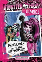 Monster High Diaries: Draculaura and the New Stepmomster by Nessi Monstrata