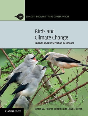 Birds and Climate Change Impacts and Conservation Responses