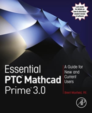 Essential PTC� Mathcad Prime� 3.0 A Guide for New and Current Users