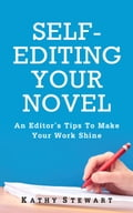 Self-Editing Your Novel: an editor's tips to make your work shine 5a153585-8d37-4ae6-aacb-ed1566e91eb3