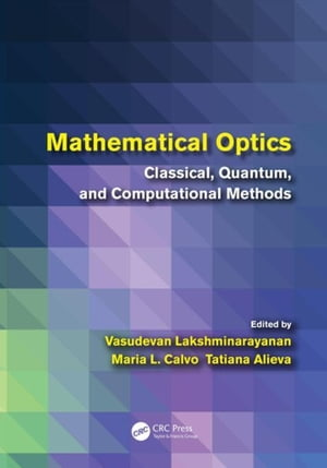 Mathematical Optics: Classical,  Quantum,  and Computational Methods