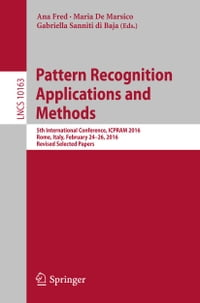 Pattern Recognition Applications and Methods: 5th International Conference, ICPRAM 2016, Rome…