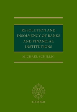 Book Resolution and Insolvency of Banks and Financial Institutions by Michael Schillig