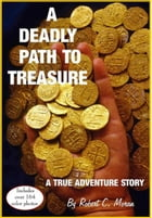 A Deadly Path To Treasure