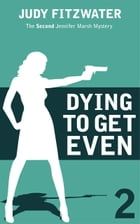 Dying to Get Even by Judy Fitzwater