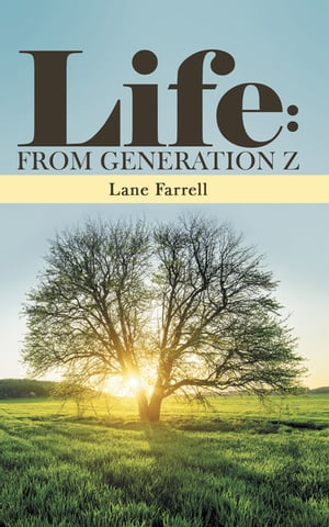 Life: from Generation Z