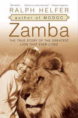 Book Zamba: The True Story of the Greatest Lion That Ever Lived by Ralph Helfer