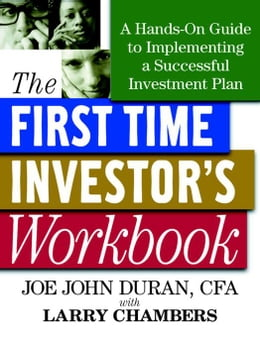 Book First Time Investor's Workbook: A Hands-On Guide to Implementing a Successful Investment Plan by Duran, Joe John