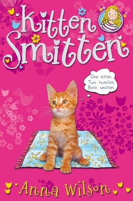 Book Kitten Smitten by Anna Wilson