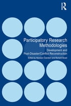Participatory Research Methodologies: Development and Post-Disaster/Conflict Reconstruction