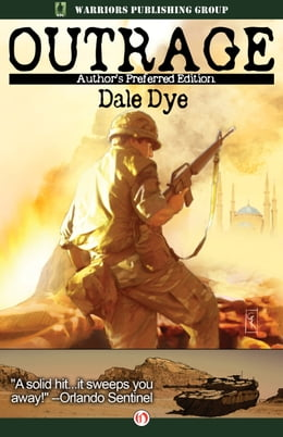 Book Outrage: Author's Preferred Edition by Dale  A. Dye