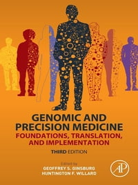Genomic and Precision Medicine: Foundations, Translation, and Implementation