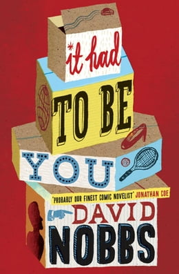 Book It Had to Be You by David Nobbs