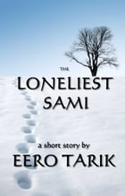 The Loneliest Sami by Eero Tarik