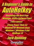 A Beginner's Guide to AutoHotkey, Absolutely the Best Free Windows Utility Software Ever! (Third Edition) Create Power Tools for Windows XP, Windows Vista, Windows 7, Windows 8 and Windows 10 9013f13a-0677-4d44-9626-3417aae4da2c