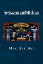 Freemasonry and Catholicism by Max Heindel