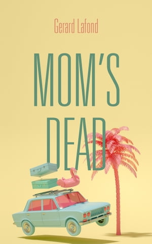 Mom's Dead by Gerard Lafond