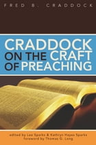 Craddock on the Craft of Preaching by Fred B. Cradock,Lee Sparks