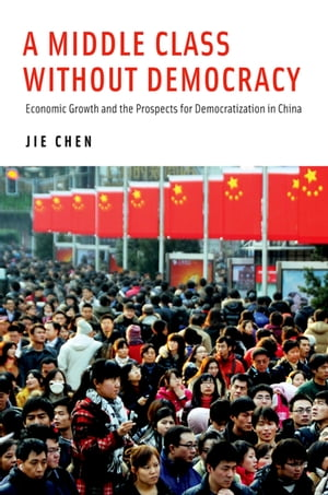 A Middle Class Without Democracy Economic Growth and the Prospects for Democratization in China