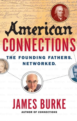 American Connections The Founding Fathers. Networked.