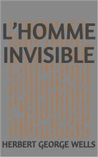 L'Homme invisible by Herbert George Wells