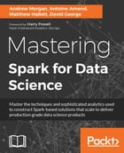 Mastering Spark for Data Science by Andrew Morgan