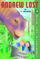 Andrew Lost #11: With the Dinosaurs by Jan Gerardi