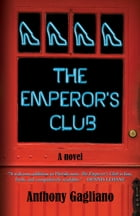 The Emperor's Club by Anthony Gagliano