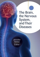 The Brain, the Nervous System, and Their Diseases [3 volumes] by Jennifer L. Hellier