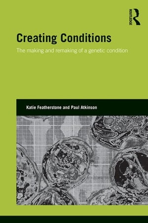 Creating Conditions The making and remaking of a genetic syndrome