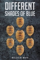Different Shades of Blue by Malcolm M. Mayo