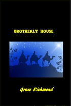 Brotherly House by Grace S. Richmond