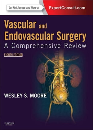 Vascular and Endovascular Surgery A Comprehensive Review