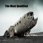 The Most Qualified by JC Miller