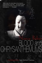 Blood and Chrysanthemums by Nancy Baker