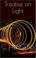 Treatise on Light by Christiaan Huygens