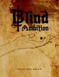 Blind Ambition a725cedd-c803-47f4-a7d3-8f0141e2607f