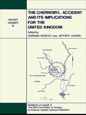 The Chernobyl Accident and its Implications for the United Kingdom Watt Committee: report no 19