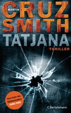 Tatjana: Thriller by Martin Cruz Smith