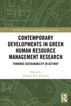 Contemporary Developments in Green Human Resource Management Research: Towards Sustainability in…