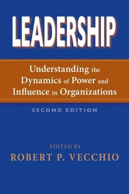 Book Leadership: Understanding the Dynamics of Power and Influence in Organizations, Second Edition by Vecchio, Robert P.