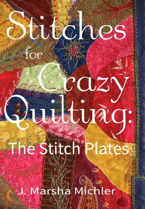 Stitches for Crazy Quilting The Stitch Plates