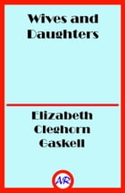 Wives and Daughters (Illustrated) by Elizabeth Cleghorn Gaskell