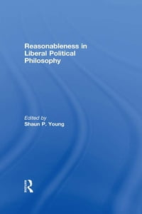 Reasonableness in Liberal Political Philosophy
